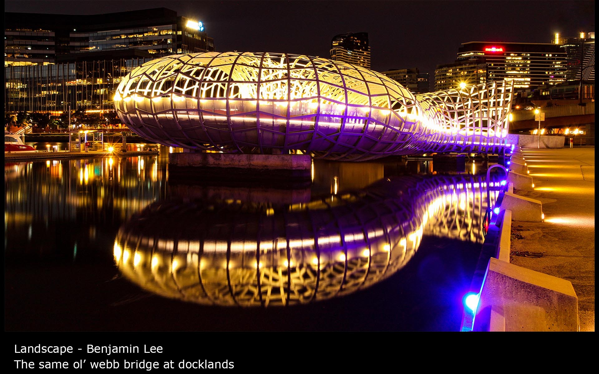 The same ol' webb bridge at docklands - Benjamin Lee